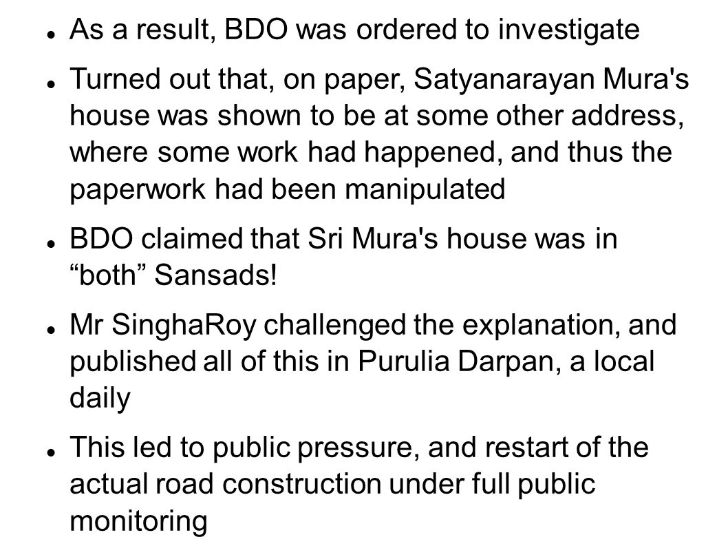 As a result, BDO was ordered to investigate Turned out that, on paper, Satyanarayan Mura's house was shown to be at some other address, where some wor