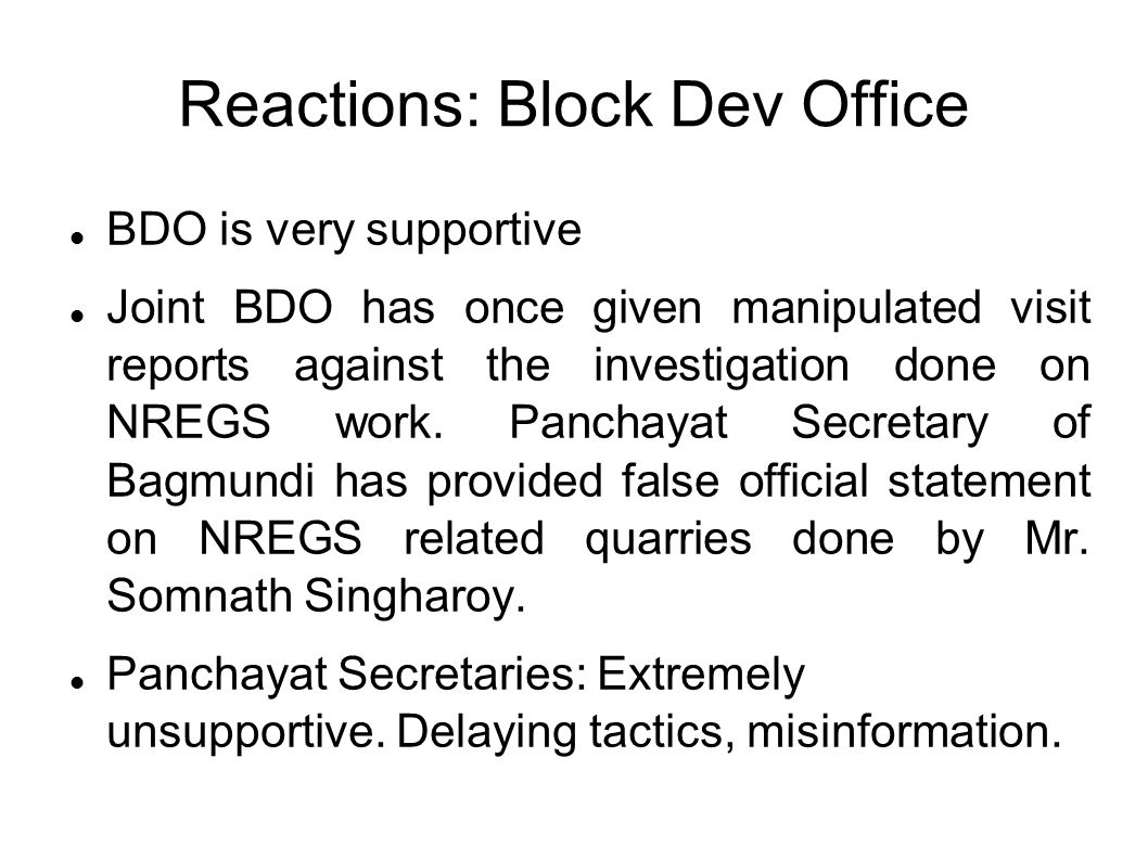 Reactions: Block Dev Office BDO is very supportive Joint BDO has once given manipulated visit reports against the investigation done on NREGS work. Pa