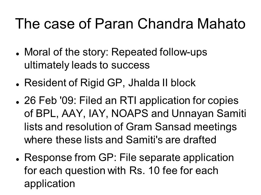 The case of Paran Chandra Mahato Moral of the story: Repeated follow-ups ultimately leads to success Resident of Rigid GP, Jhalda II block 26 Feb '09: