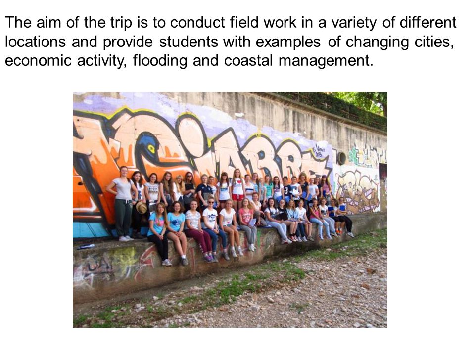 The aim of the trip is to conduct field work in a variety of different locations and provide students with examples of changing cities, economic activ