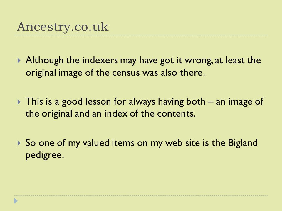 Ancestry.co.uk  Although the indexers may have got it wrong, at least the original image of the census was also there.
