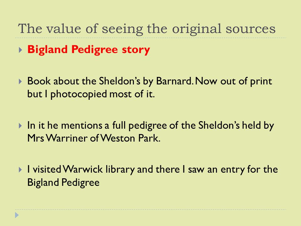 The value of seeing the original sources  Bigland Pedigree story  Book about the Sheldon's by Barnard.