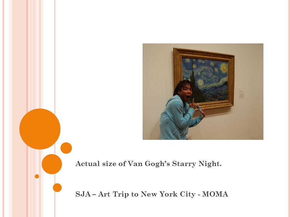 Actual size of Van Gogh's Starry Night. SJA – Art Trip to New York City - MOMA
