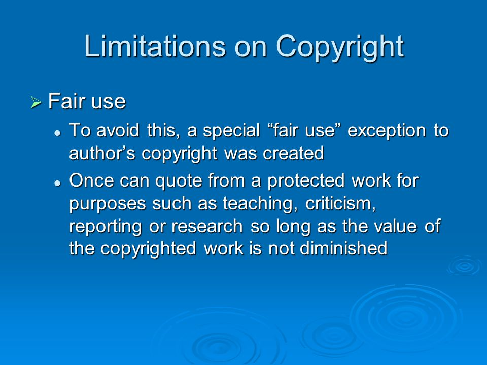 "Limitations on Copyright  Fair use To avoid this, a special ""fair use"" exception to author's copyright was created To avoid this, a special ""fair use"
