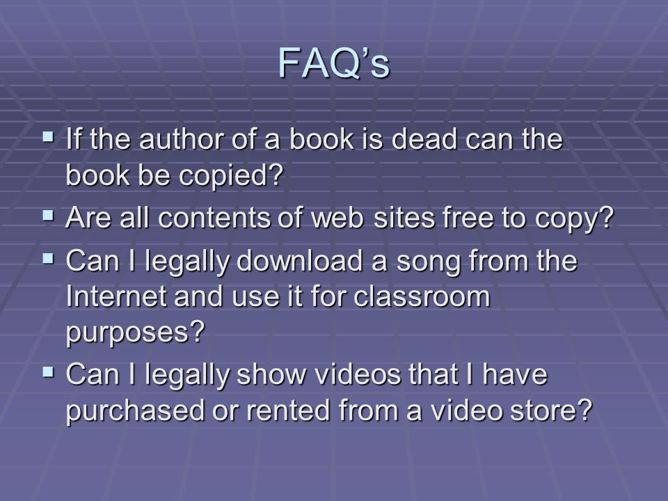FAQ's  If the author of a book is dead can the book be copied.