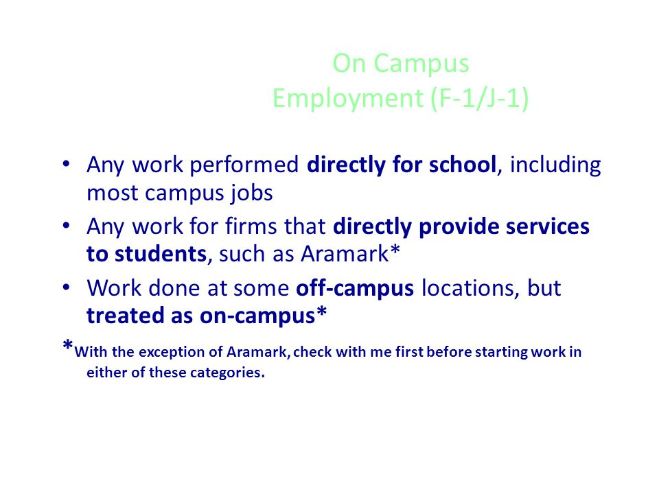 Employment in F-1 Status: The 3 Kinds 1.On Campus Employment 2.Off Campus Employment 3.Practical Training