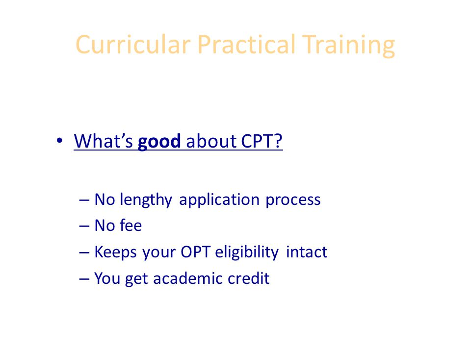 Curricular Practical Training How To Apply Schedule a meeting with me at least a month prior to the date your proposed internship will begin.