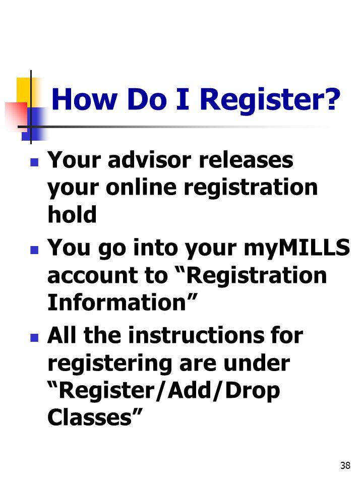 38 How Do I Register.