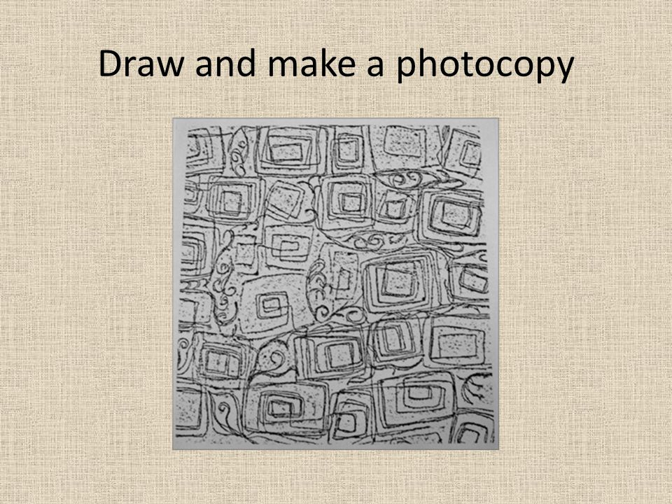 Draw and make a photocopy