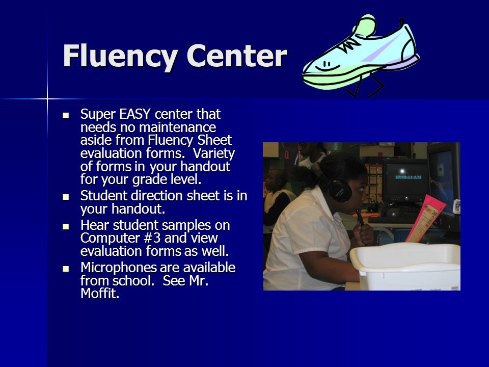 Fluency Center Super EASY center that needs no maintenance aside from Fluency Sheet evaluation forms.