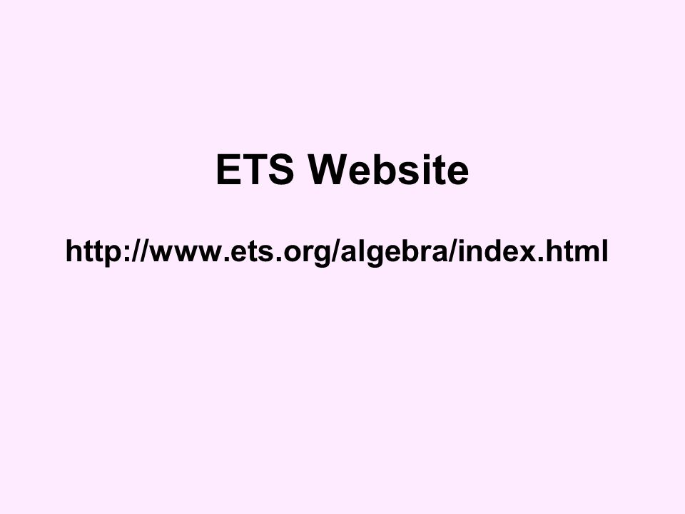 ETS Website http://www.ets.org/algebra/index.html