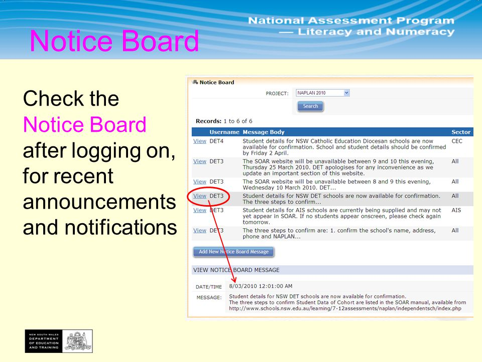 Check the Notice Board after logging on, for recent announcements and notifications Notice Board