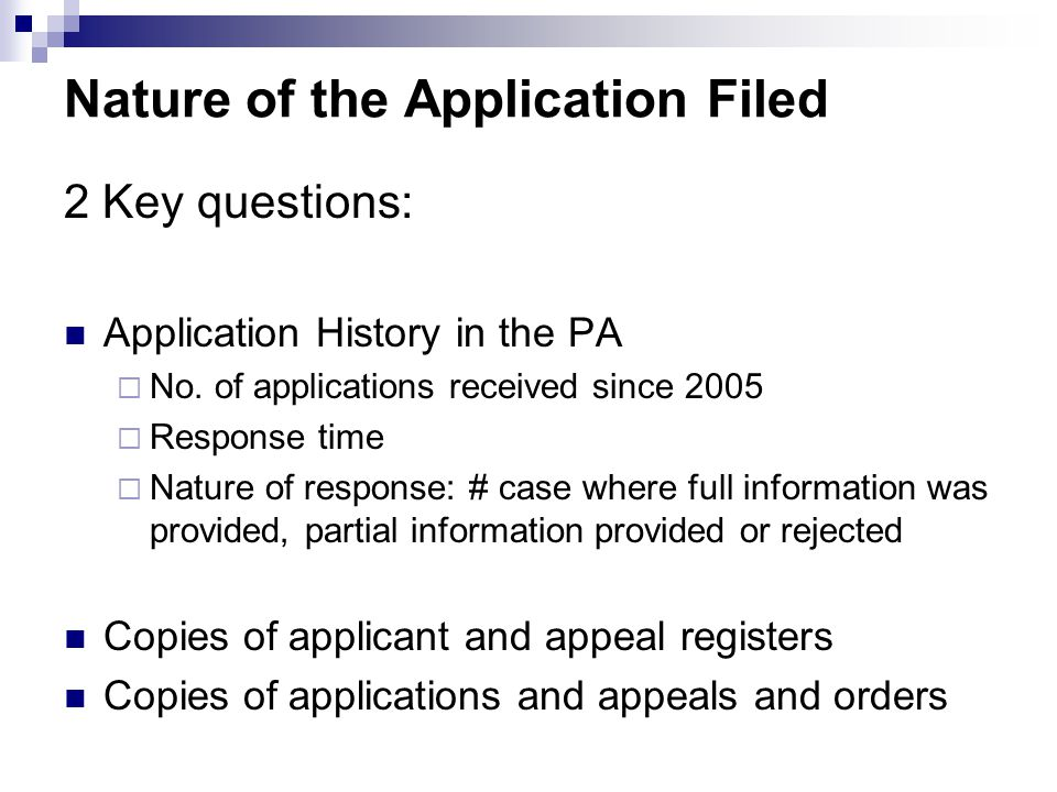 Nature of the Application Filed 2 Key questions: Application History in the PA  No.
