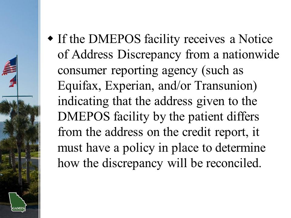  If the DMEPOS facility receives a Notice of Address Discrepancy from a nationwide consumer reporting agency (such as Equifax, Experian, and/or Trans