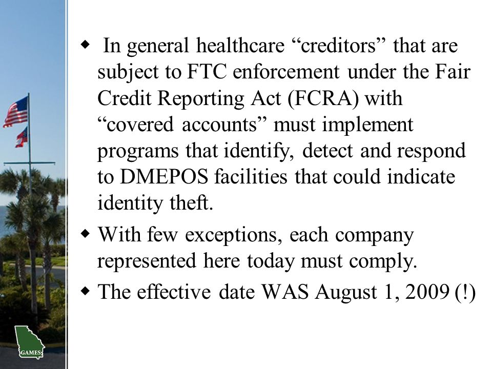 """ In general healthcare """"creditors"""" that are subject to FTC enforcement under the Fair Credit Reporting Act (FCRA) with """"covered accounts"""" must implem"""