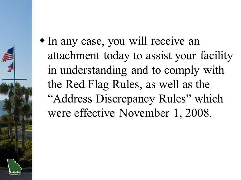 """ In any case, you will receive an attachment today to assist your facility in understanding and to comply with the Red Flag Rules, as well as the """"Ad"""