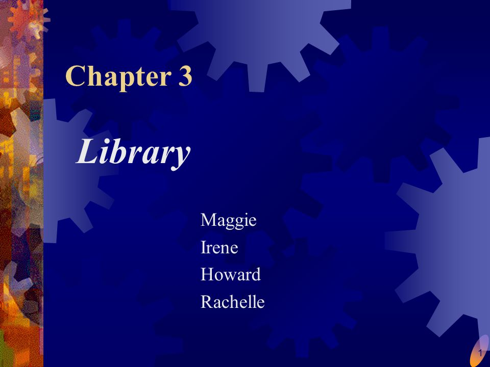 1 Chapter 3 Library Maggie Irene Howard Rachelle