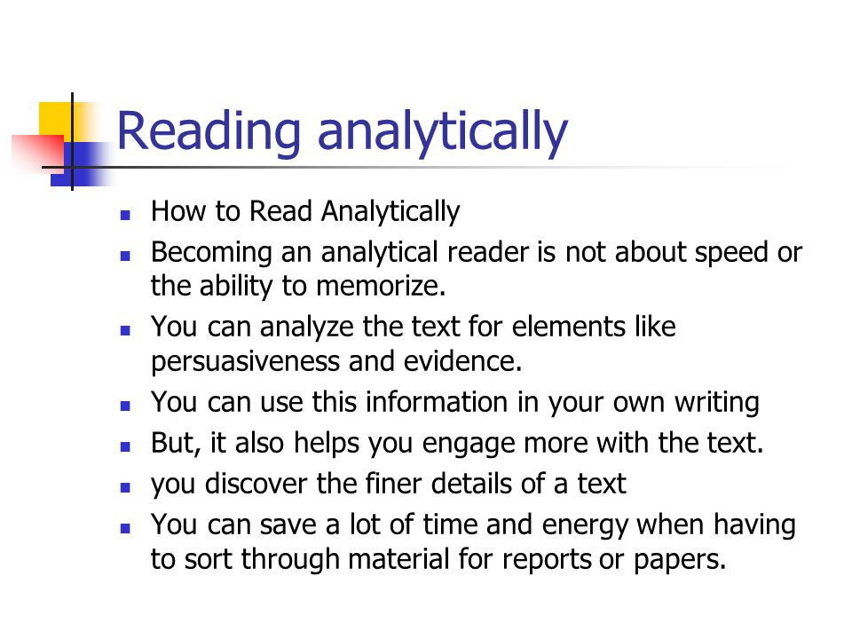 Reading analytically How to Read Analytically Becoming an analytical reader is not about speed or the ability to memorize.