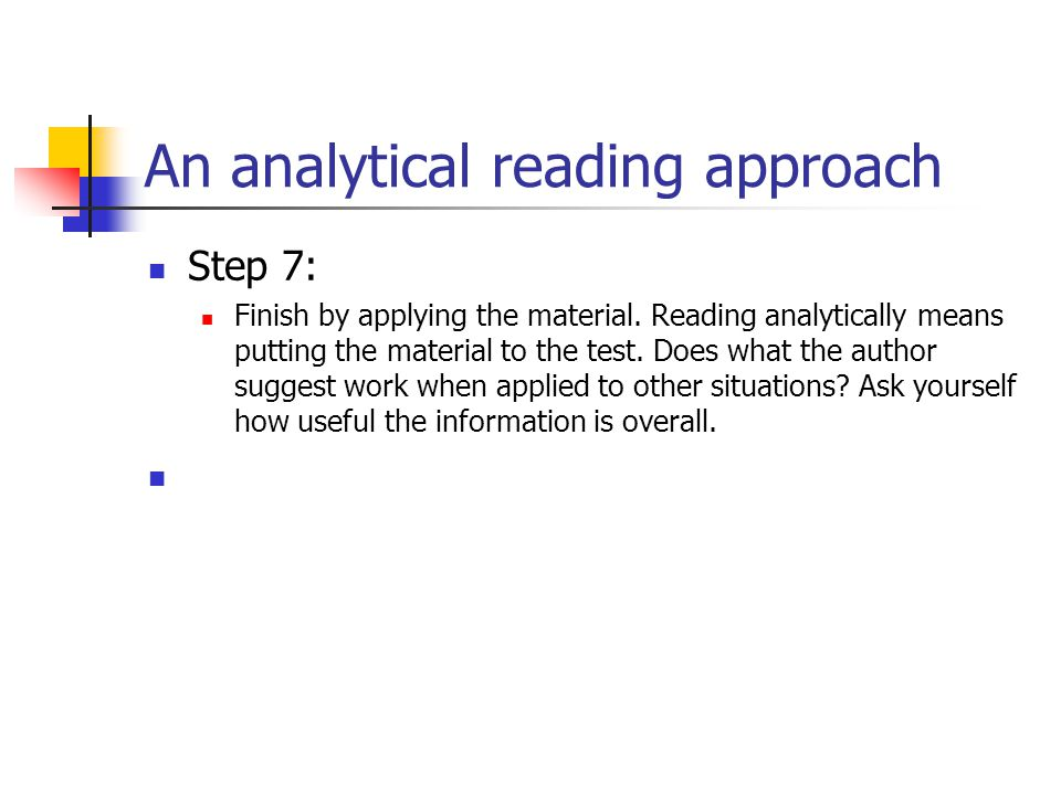 An analytical reading approach Step 7: Finish by applying the material.