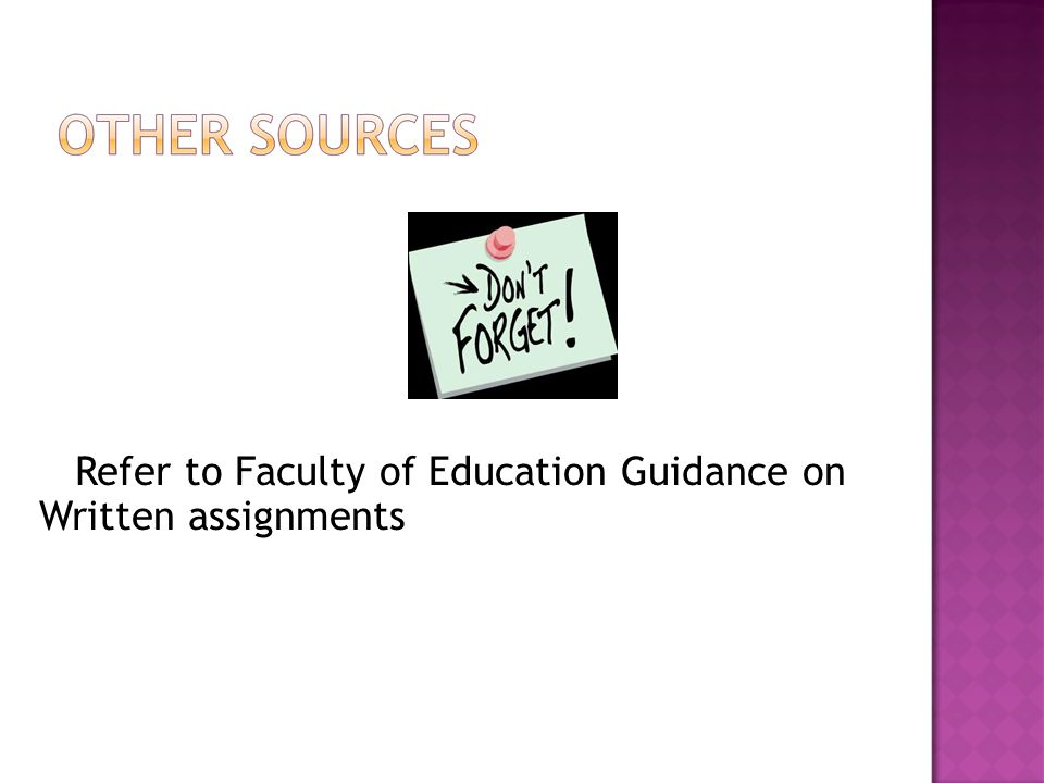 Refer to Faculty of Education Guidance on Written assignments