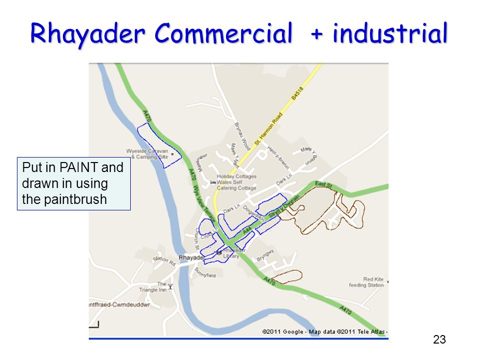 23 Rhayader Commercial + industrial Put in PAINT and drawn in using the paintbrush