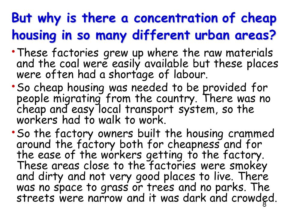 8 But why is there a concentration of cheap housing in so many different urban areas.