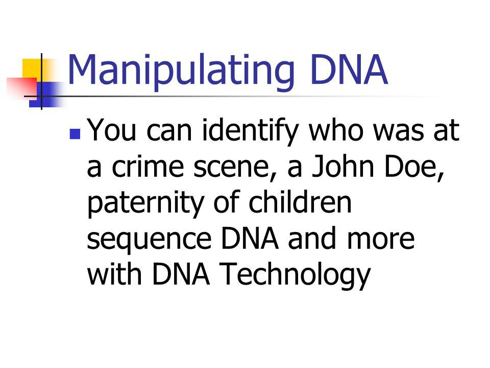 Manipulating Genes Genetic Engineering: You can repair genes, insert genes, excise genes or replace genes with gene therapy