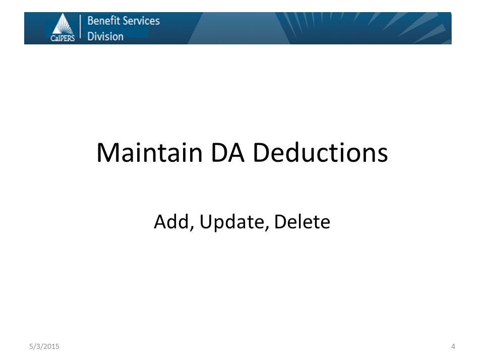 Maintain DA Deductions Add, Update, Delete 45/3/2015