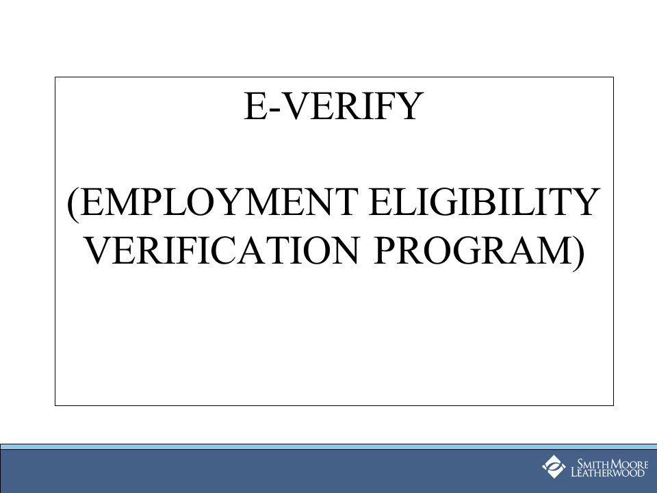E-VERIFY (EMPLOYMENT ELIGIBILITY VERIFICATION PROGRAM)