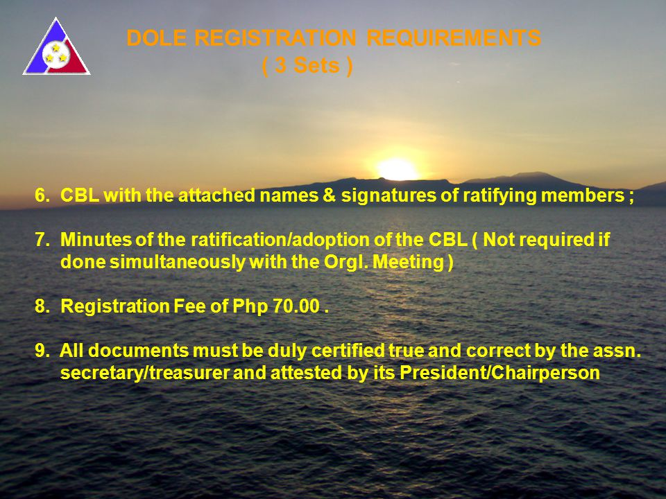 DOLE REGISTRATION REQUIREMENTS ( 3 Sets ) 1. Application for Registration ( Form No.
