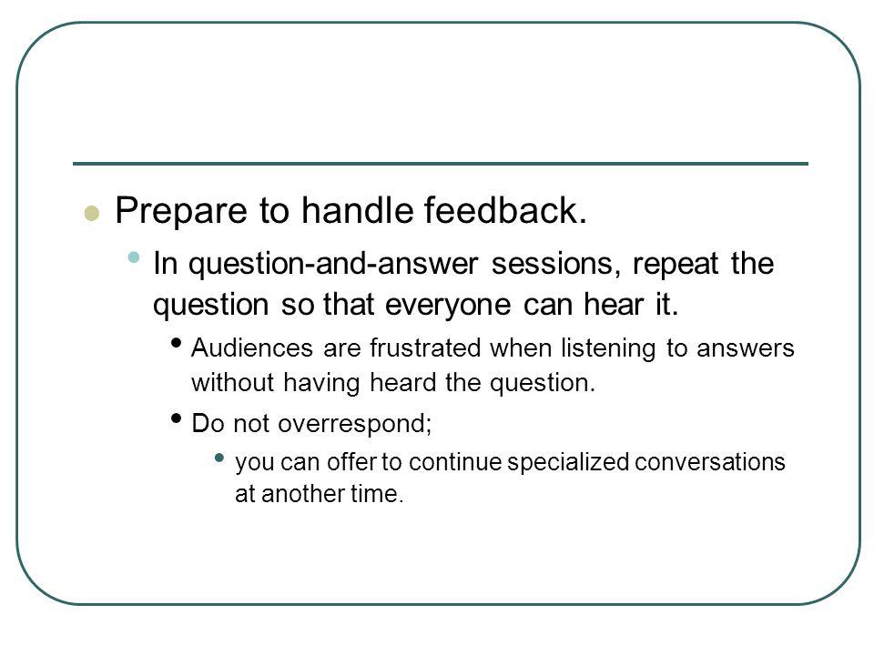 Prepare to handle feedback.