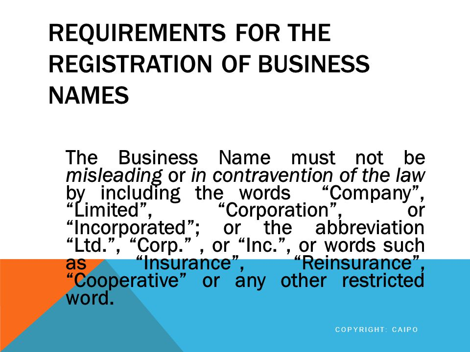 CHANGES TO THE PARTICULARS OF BUSINESS NAMES If the Business Name is being changed, the new name must comply with all of the requirements for registration of a name as a Business Name.