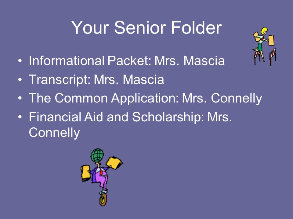 Your Senior Folder Informational Packet: Mrs. Mascia Transcript: Mrs.