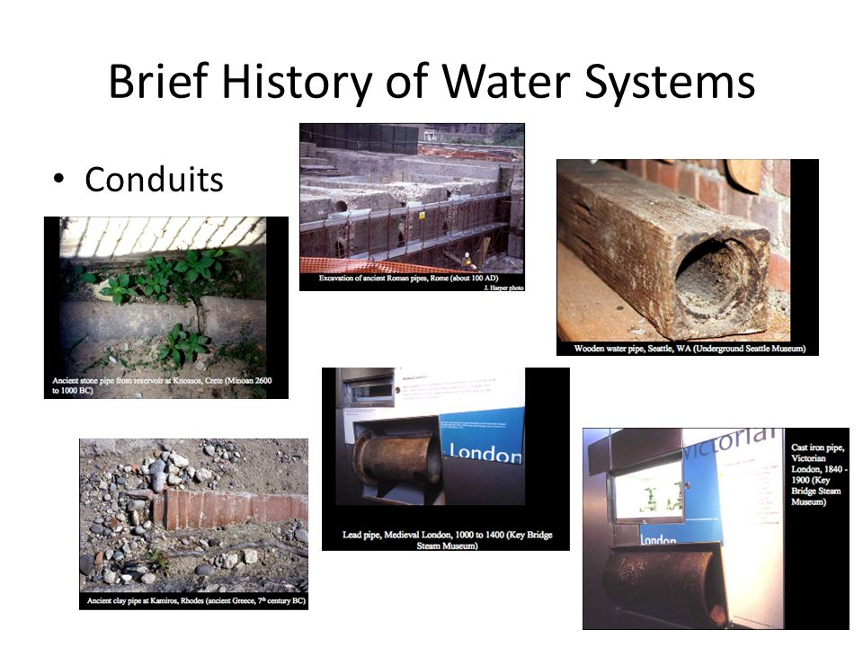 Brief History of Water Systems Conduits