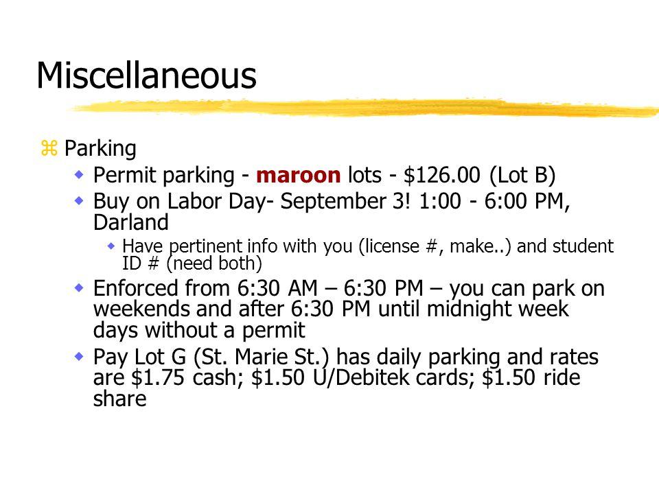 Miscellaneous zParking wPermit parking - maroon lots - $126.00 (Lot B) wBuy on Labor Day- September 3.