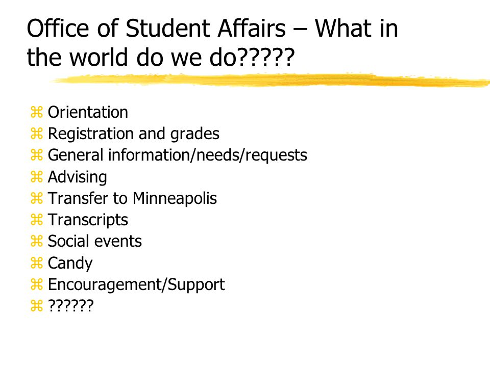 Office of Student Affairs – What in the world do we do .