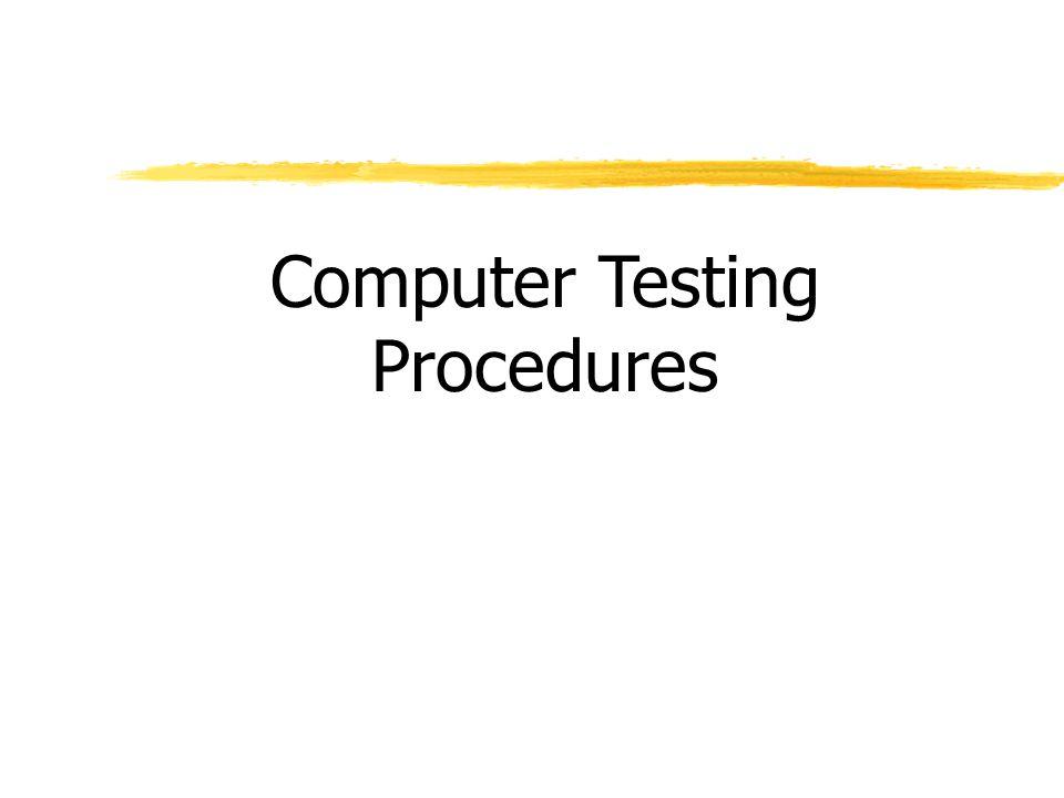 Computer Testing Procedures