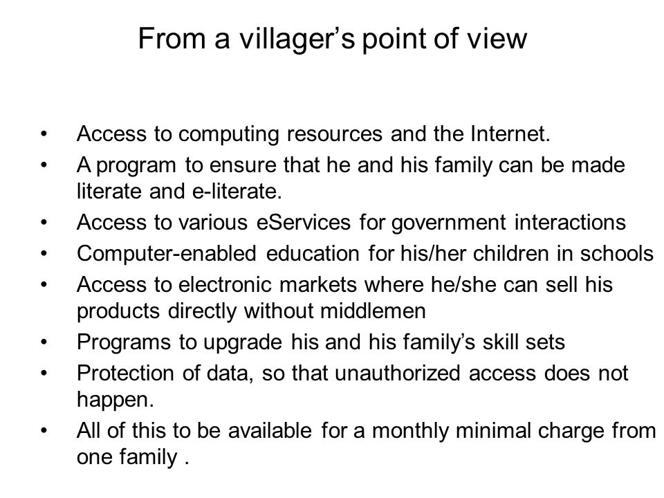 From a villager's point of view Access to computing resources and the Internet.