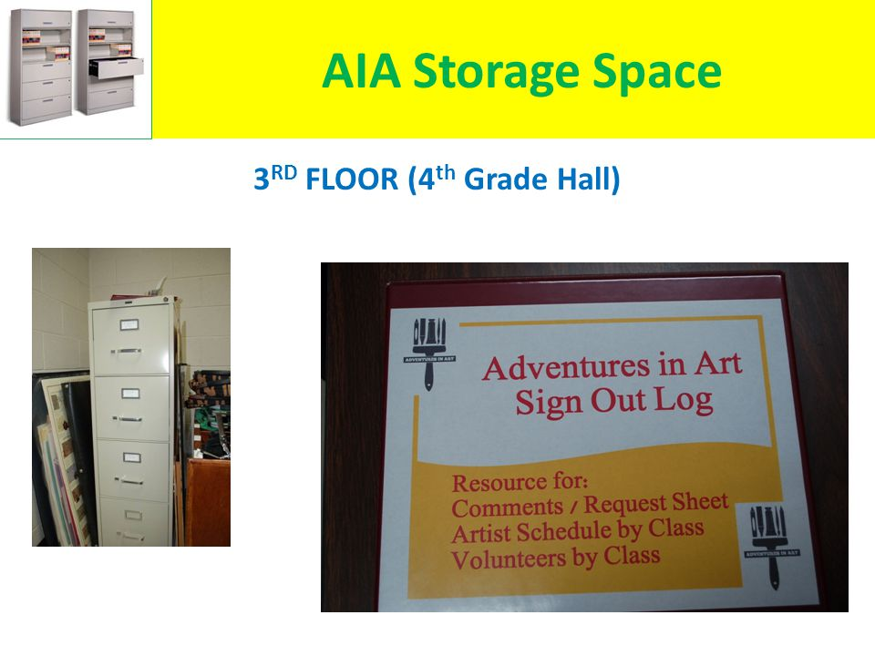 3 RD FLOOR (4 th Grade Hall) AIA Storage Space