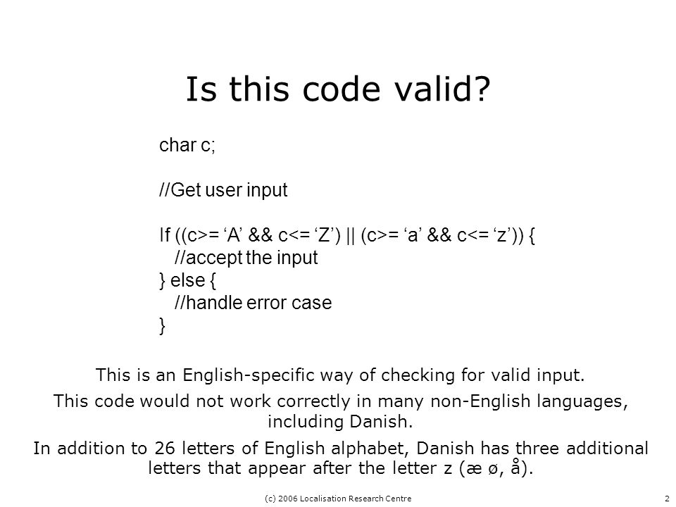 (c) 2006 Localisation Research Centre2 Is this code valid.