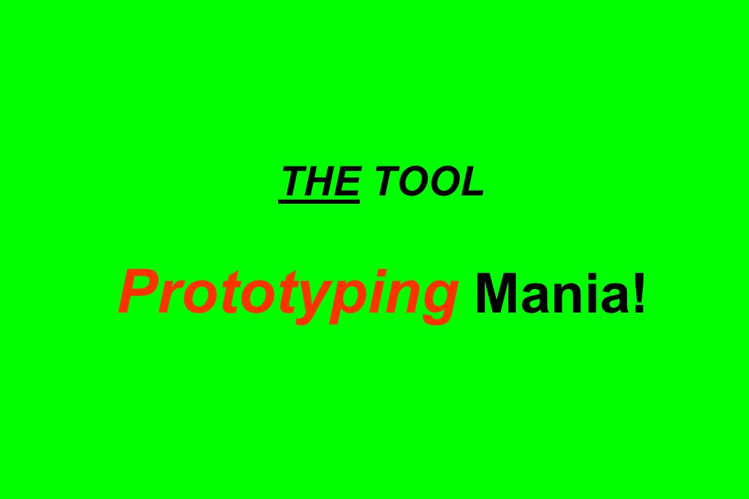 THE TOOL Prototyping Mania!