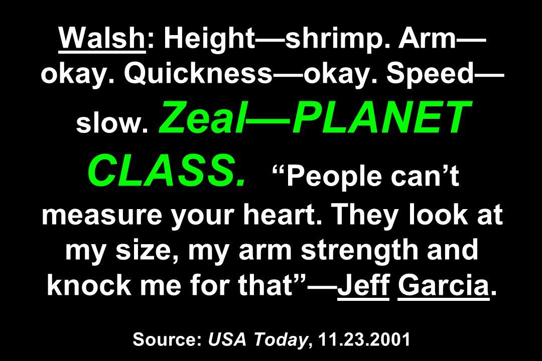 Walsh: Height—shrimp. Arm— okay. Quickness—okay.