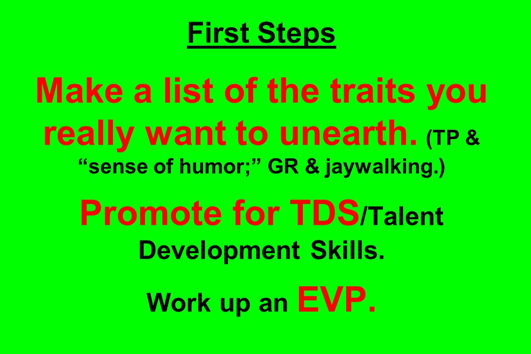 First Steps Make a list of the traits you really want to unearth.