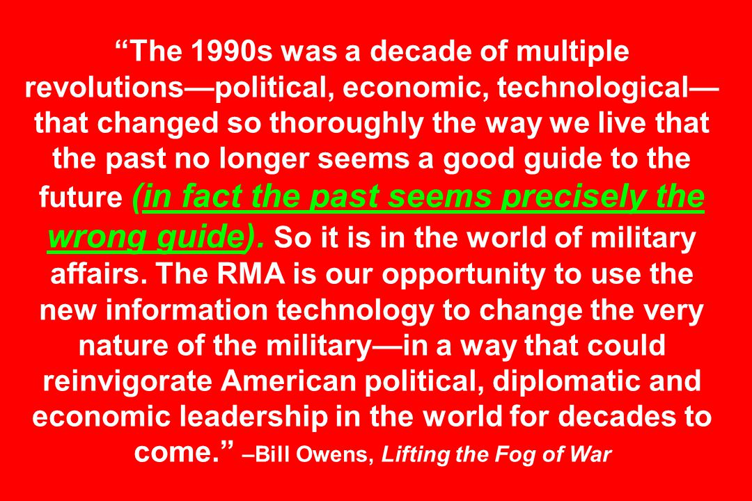 The 1990s was a decade of multiple revolutions—political, economic, technological— that changed so thoroughly the way we live that the past no longer seems a good guide to the future (in fact the past seems precisely the wrong guide).