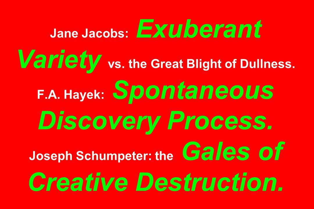 Jane Jacobs: Exuberant Variety vs. the Great Blight of Dullness.