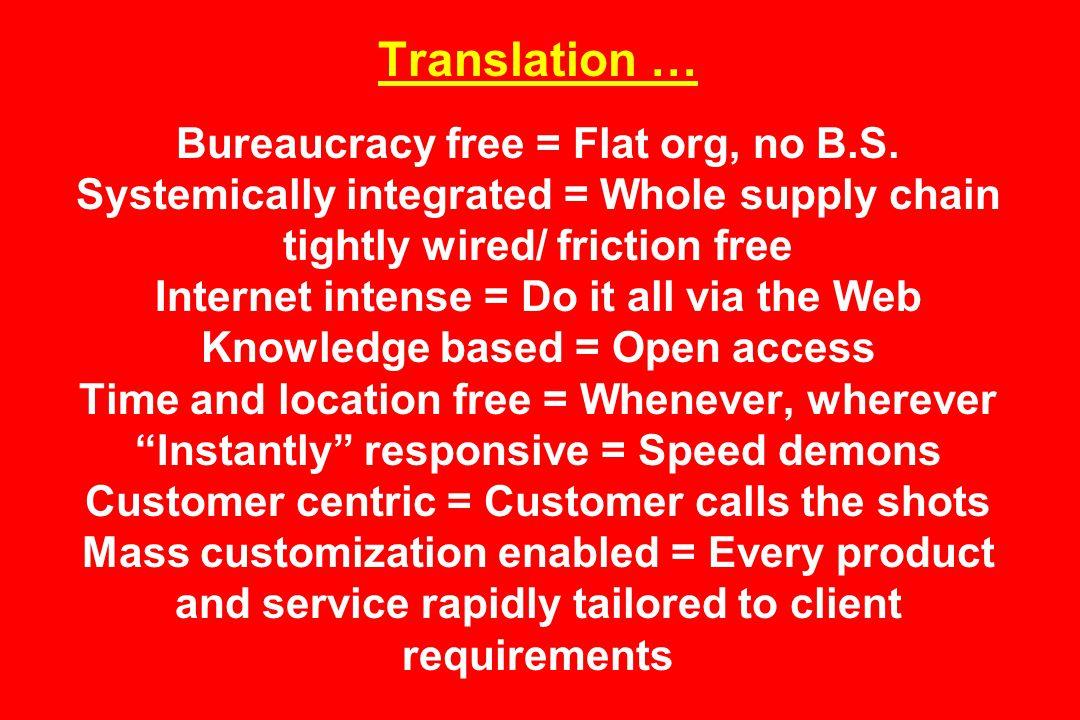 Translation … Bureaucracy free = Flat org, no B.S.