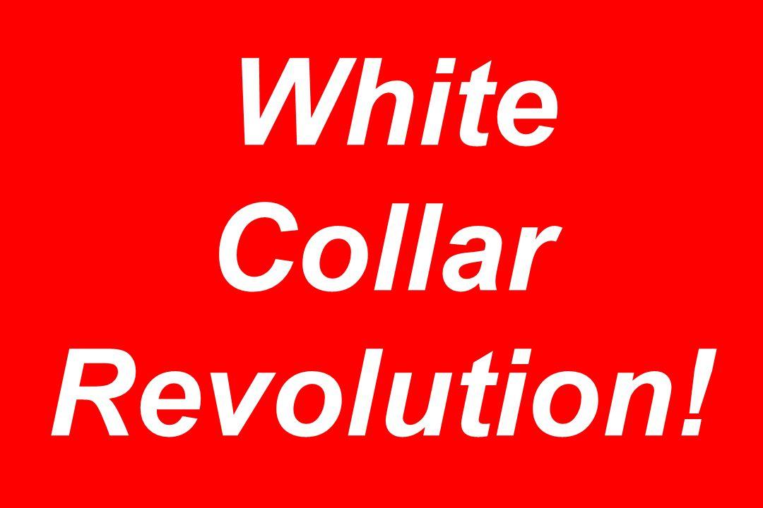 White Collar Revolution!