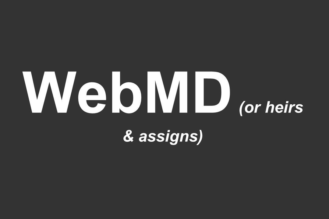 WebMD (or heirs & assigns)
