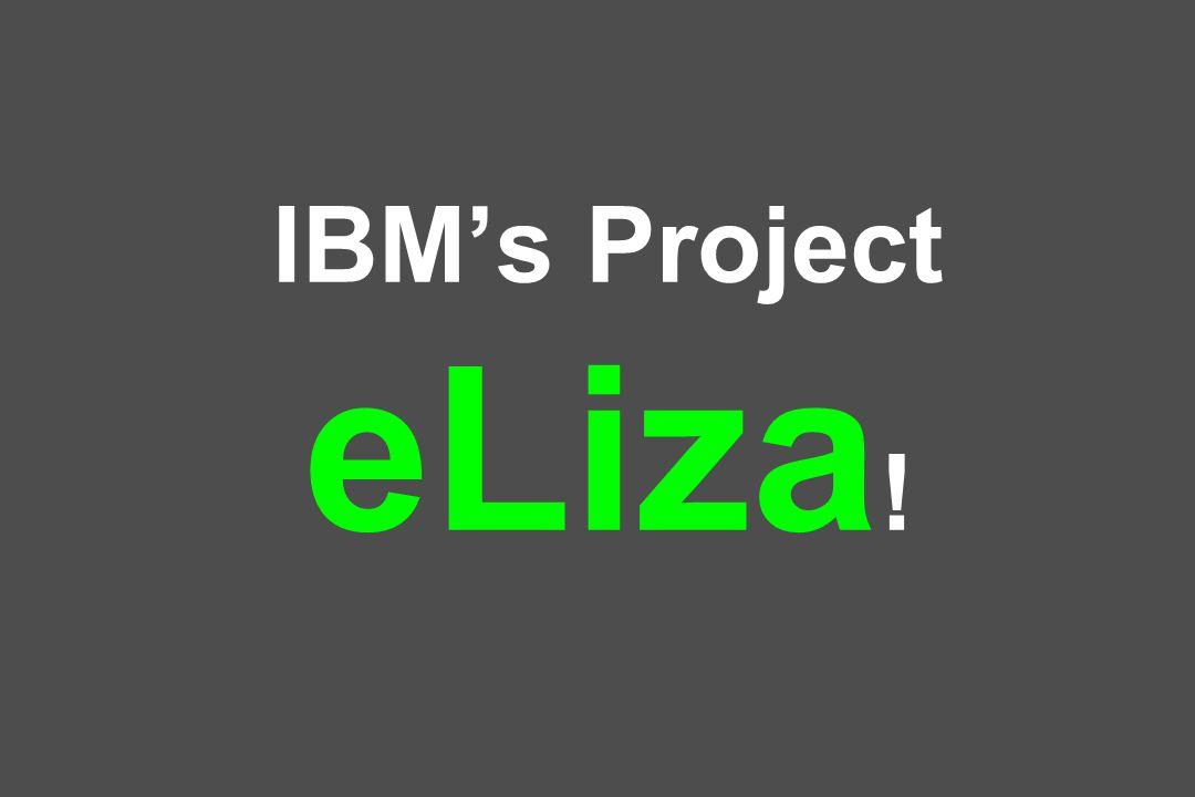 IBM's Project eLiza !
