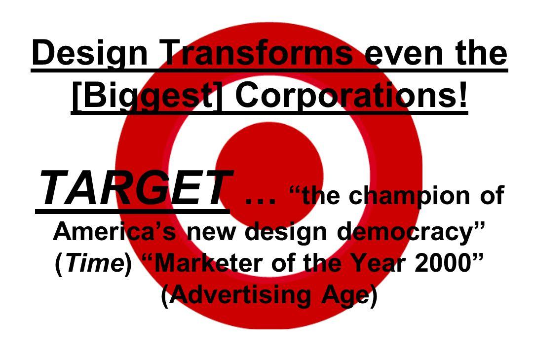 Design Transforms even the [Biggest] Corporations.